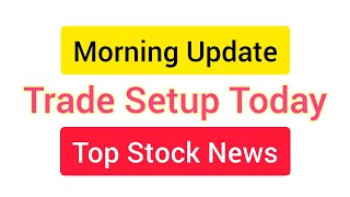 Morning Update: 26 October 2020 | Trade Setup Today | Top Stocks to Buy Now Stock Market for Basics