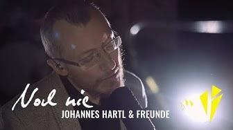 Noch nie - Johannes Hartl und Freunde