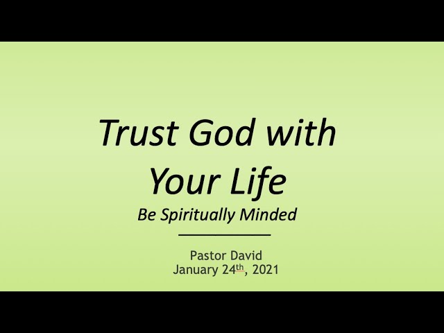 Trust God with Your Life IV — January 24th, 2021