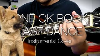 ONE OK ROCK - LAST DANCE (Instrumental Cover) + TABS