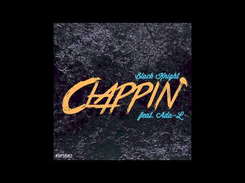 Black Knight - Clappin' (@bkcreationz @therealadal)