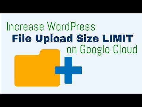 increase-file-upload-size-wordpress-on-google-cloud