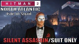 HITMAN 2 Isle of Sgail Silent Assassin Suit Only Easy Walkthrough (Classic)