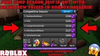 JUNE COMP SEASON 2019 IS OUT IN ROBLOX ASSASSIN! (BRAND NEW PRIZES) *15 DAY SEASON!*