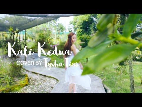 Kali Kedua ★ Cover by Tysha Tiar