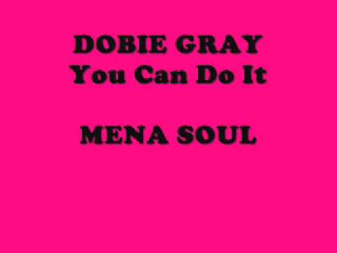 Dobie Gray - You Can Do It