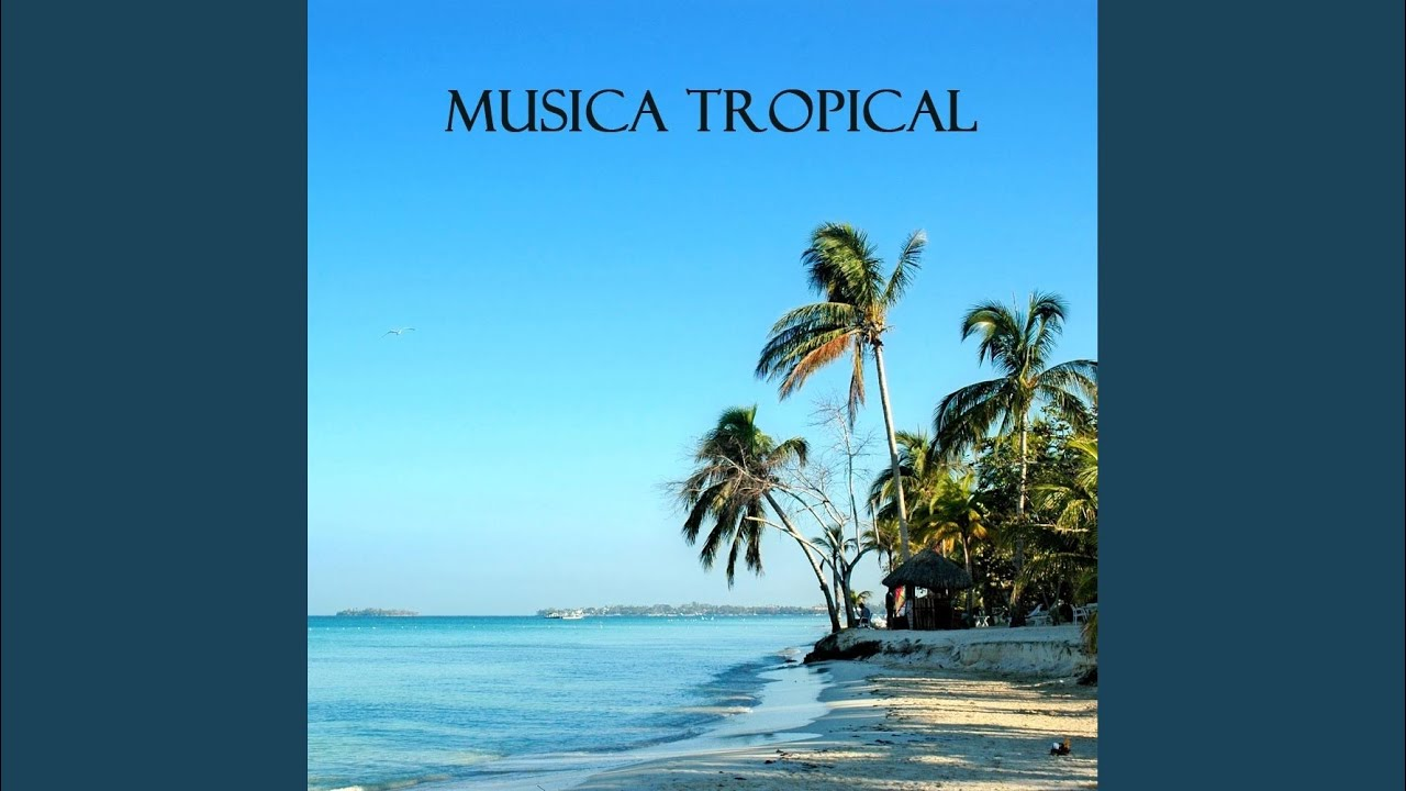 Pop Tropical Musica De Baile Youtube