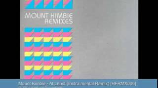 Mount Kimbie - At Least (Instra:mental Remix) - HFRMX006