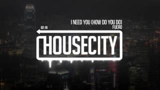 Fuero - I Need You (How Do You Do)