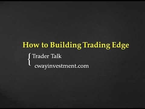 How to Building Trading Edge