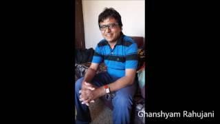 MAI TUJHE CHHOR KE KAHA JAUNGA(COVER VERSION) BY GHANSHYAM RAHUJANI