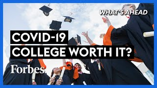 Has Coronavirus Exposed the True Price of College? - Steve Forbes | What's Ahead | Forbes