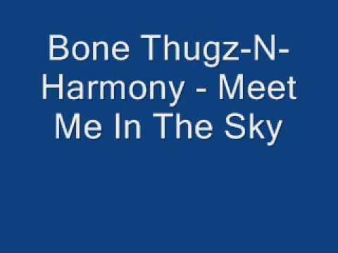 Bone Thugz-N-Harmony - Meet Me In The Sky