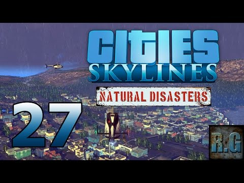 Cities Skylines (Natural Disasters) - LA COMARCA #27 - Gameplay Español