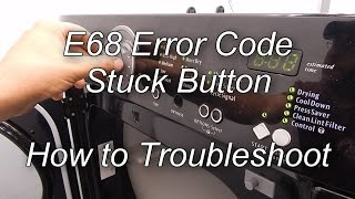 frigidaire dryer error code e68 how to troubleshoot and repair