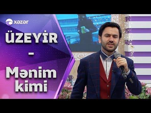 Üzeyir Mehdizadə - Mənim Kimi