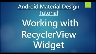 Android Material Design - 08 - Working with RecyclerView widget.