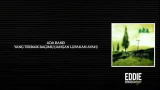 Download ADA BAND - YANG TERBAIK BAGIMU (JANGAN LUPAKAN AYAH)