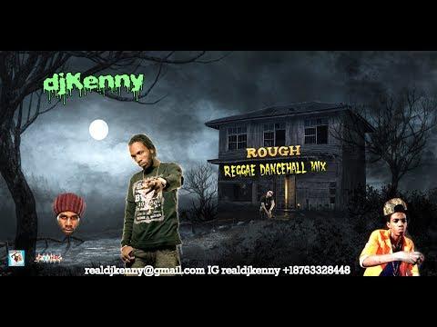 DJ KENNY ROUGH REGGAE DANCEHALL MIX AUG 2017