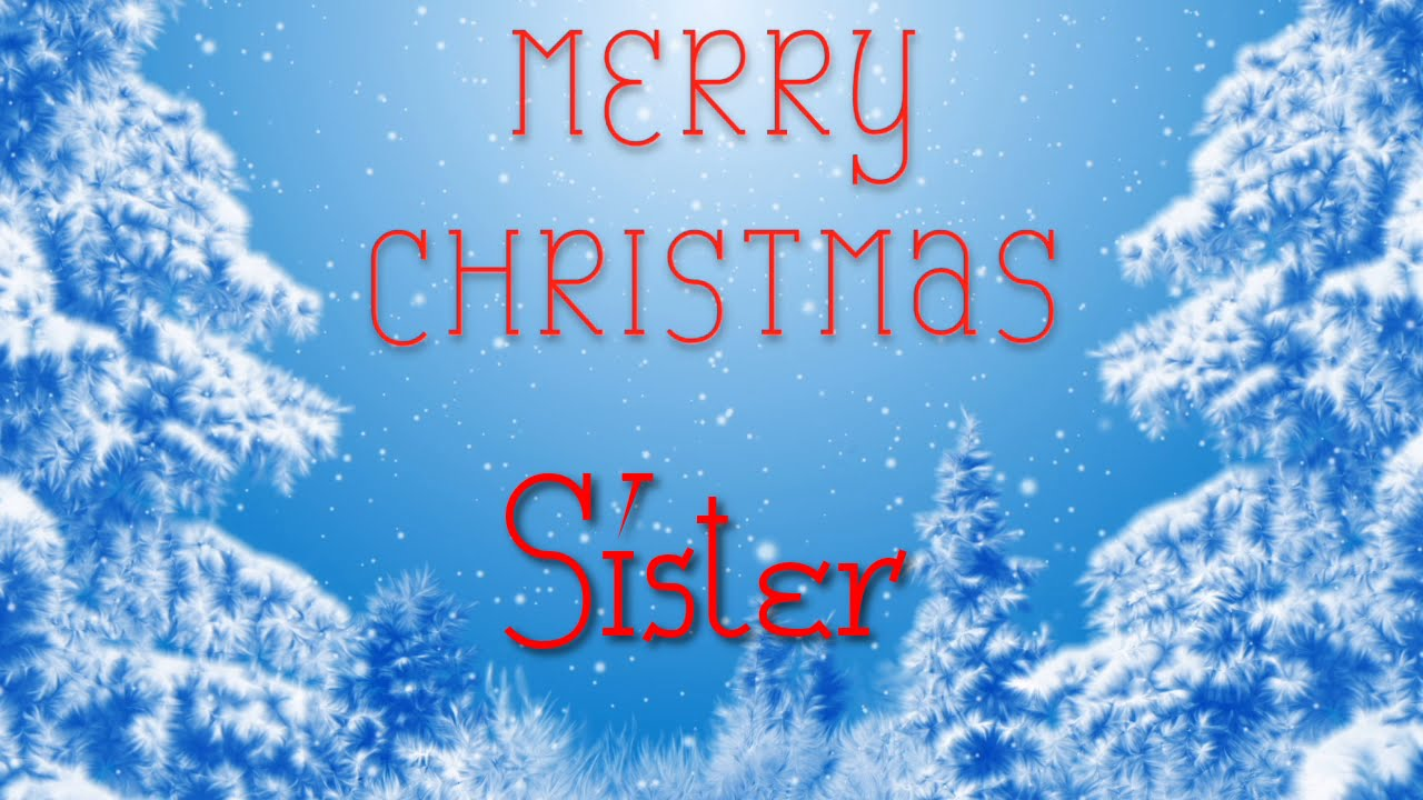 Merry Christmas Sister.Merry Christmas Sister A Special Message Just For You