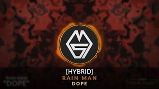 [HYBRID] Rain Man - Dope (FREE DOWNLOAD)