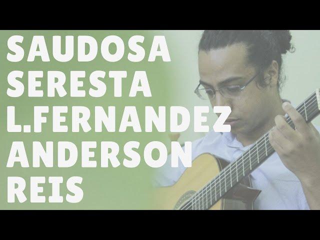 Saudosa Seresta - Suíte Brasileira n1 - Anderson Reis violão - Violao Criativo