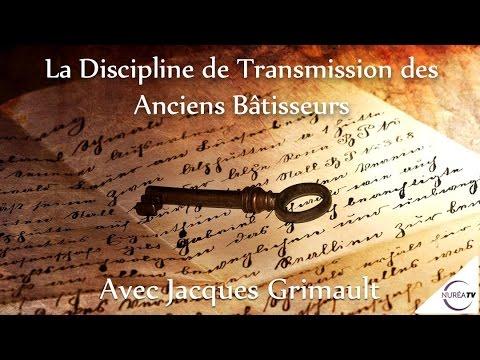 """""""La Discipline de Transmission des Bâtisseurs"""" avec Jacques Grimault - NURÉA TV"""