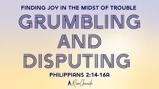 Grumbling and Disputing