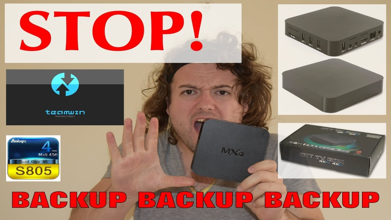 TUTORIAL (S805): Backup & Recover your Firmware using TWRP – The MXQ