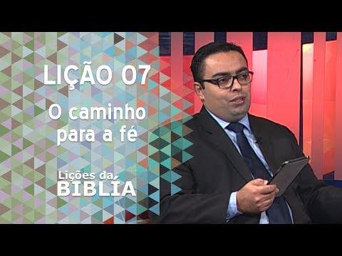 Lição 7 - O caminho para a fé - Lições da Bíblia