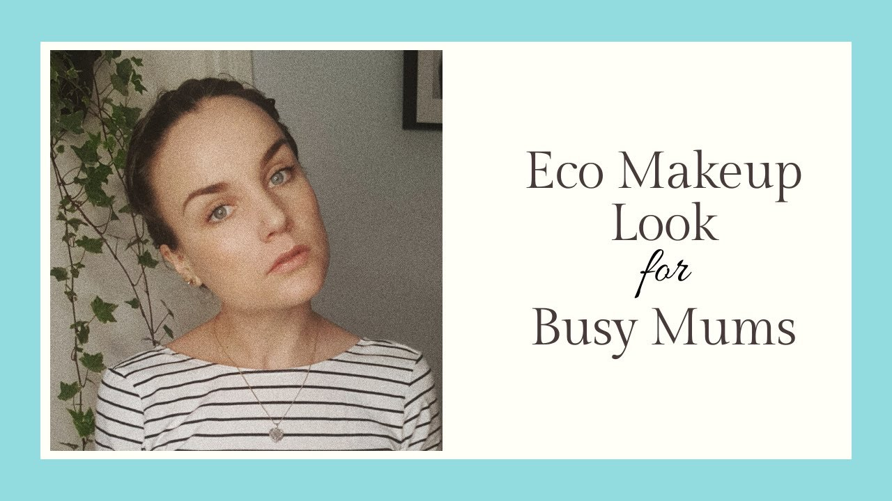 Morning Makeup Routine for Busy Mums | Natural Products
