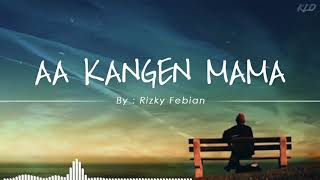 Rizky Febian - AA Kangen Mama Cover