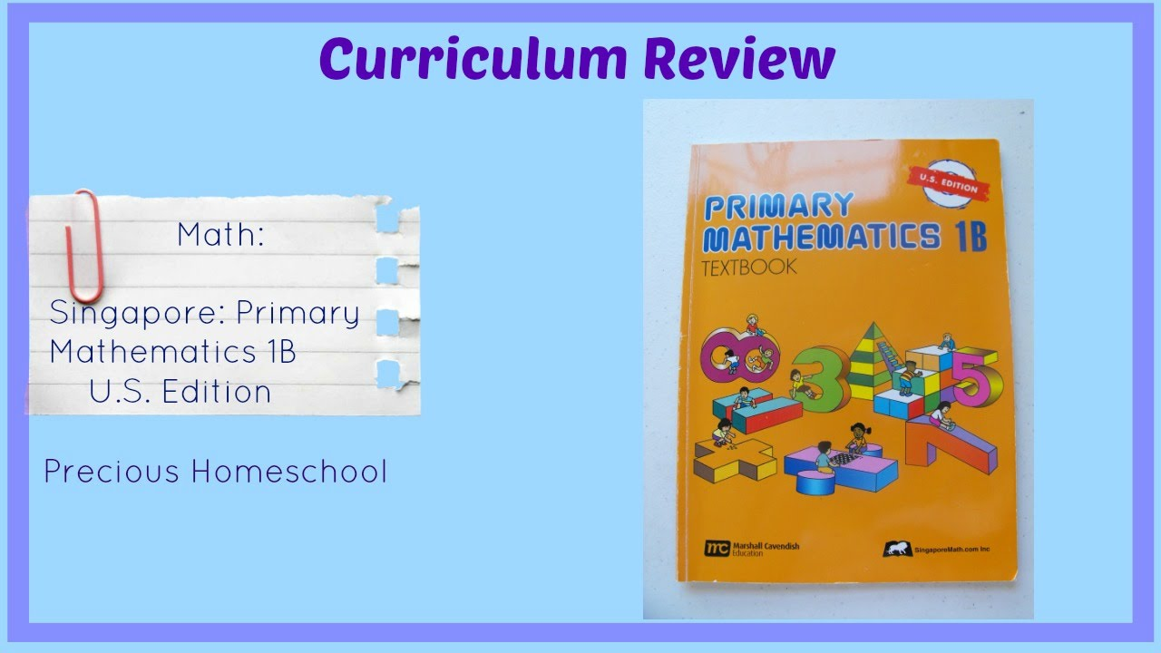 Curriculum Review: Math: Singapore Primary Mathematics 1B US Edition ...