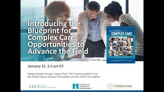 Introducing the Blueprint f๐r Complex Care: Opportunities to Advance the Field