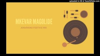 Amapiano Festive Mix | Mixed by Mkevar Magolide | 28 December 2019 |