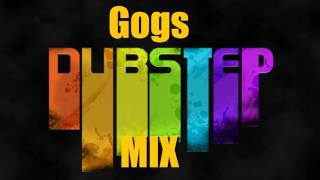 Gogs Dubstep Mix