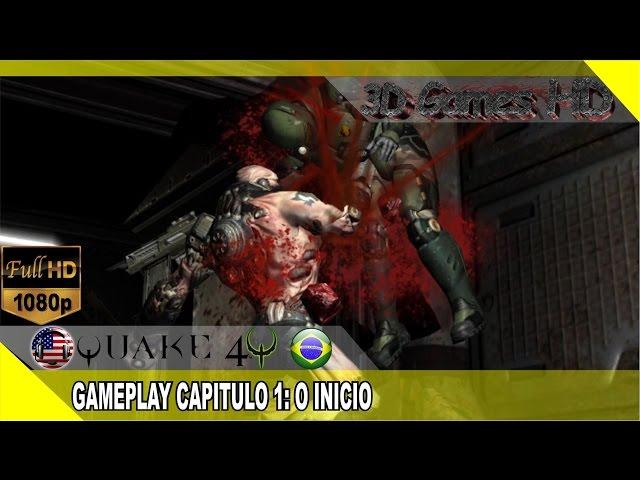 Quake 4: Gameplay Campanha - O Inicio | 1080p