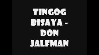 Tingog Bisaya by Don Jalfman (M.O.R Lupig sila AUDIO )