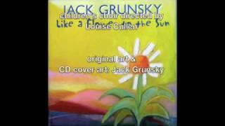 Jack Grunsky - Like A Flower To The Sun