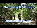 Bikepacking for Children's Cancer Research Fund
