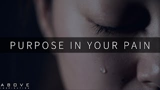 YOUR PAIN HAS A ṖURPOSE   Trust God's Plan Not Your Pain - Inspirational & Motivational Video