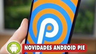 Novo Android P Veja as Principais Funções e Recursos.