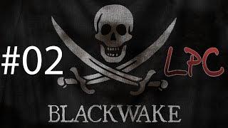 Blackwake #02 | Let's Play | LPC