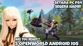 5 OPENWORLD GAME ANDROID IOS GRAPHIC sama PC and PS4 ( UPCOMING In Early 2019 )