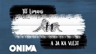 Yll Limani - A ja ka vlejt