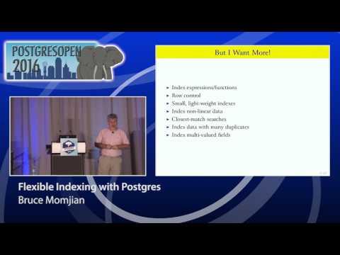 Flexible Indexing with Postgres