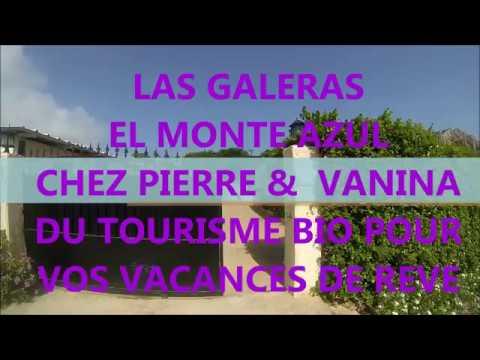 VIVA LAS GALERAS,EL MONTE AZUL CHEZ PIERRE &VANINA