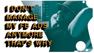 Why you shouldn't maฑage your Facebook ads