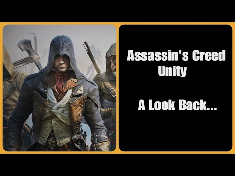 Assassin's Creed Unity- A Look Back... |