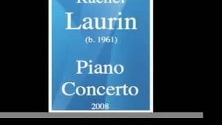 Rachel Laurin (b. 1961) : Piano Concerto (2008)